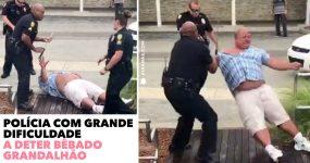 Polícia em GRANDE DIFICULDADE para Deter Bêbado Grandalhão