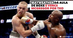 Mayweather dá Aula de Boxe e vence McGregor por TKO ao 10º Round