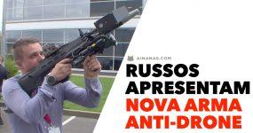 NOVA ARMA anti-drone apresentada na Russia