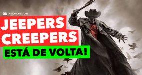JEEPERS CREEPERS está de volta e já não era sem tempo!