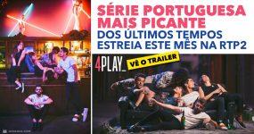 Série Portuguesa MAIS PICANTE dos últimos tempos estreia este mês na RTP