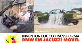 SPA SOBRE RODAS: inventor louco cria BMW Jacuzzi