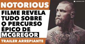 NOTORIOUS: Filme sobre percurso épico de Conor McGregor