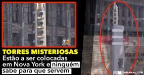 Torres Misteriosas estão a ser colocadas em Nova York e ninguém sabe para que servem