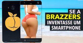 Se a BRAZZERS inventasse um Smartphone