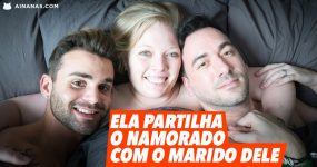 Mulher partilha NAMORADO com o MARIDO DELE