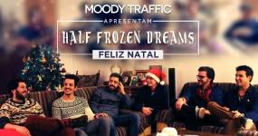 Moody Traffic – Half Frozen Dreams