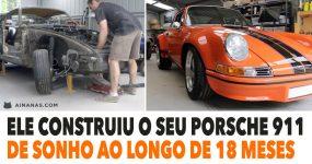 BOSS: ele construiu o seu Porsche 911 de sonho ao longo de 18 meses