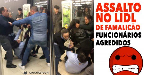 ASSALTO NO LIDL de Famalicão! Assaltantes agridiem funcionários