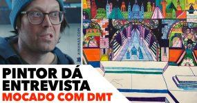 Pintor dá entrevista MOCADO COM DMT