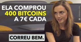 Ela comprou 400 Bitcoins a 7€ cada. Valeu a pena
