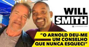 WILL SMITH partilha conselho que Arnold Schwarzenegger lhe deu há décadas