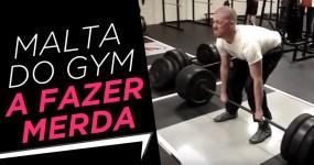 Malta do Gym a Fazer Merda
