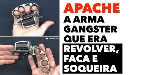APACHE: a arma gangster que era revolver, faca e soqueira