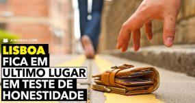 Lisboa fica em ÚLTIMO LUGAR em teste de honestidade