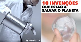 10 INVENÇÕES que estão a salvar o Planeta