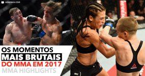 MMA HIGHLIGHTS: Os momentos mais BRUTAIS do MMA em 2017