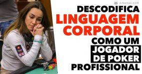 Aprende a Ler LINGUAGEM CORPORAL como um jogador de Poker Profissional