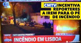 CMTV incentiva jornalistas a irem para perto das chamas