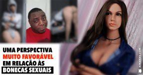 Uma perspectiva muito favorável em relação às BONECAS SEXUAIS