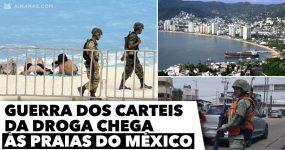 GUERRA DOS CARTEIS chega às praias do México