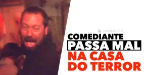 Comediante PASSA MAL numa Casa do Terror