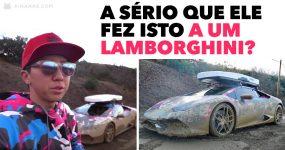 A SÉRIO que ele fez isto a um Lamborghini ? DAMN
