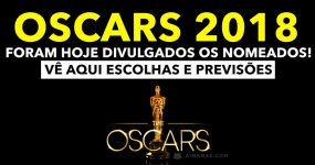 OSCARS 2018: Nomeados, escolhas e previsões