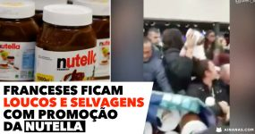 Franceses FICAM LOUCOS e SELVAGENS com Promoção da Nutella