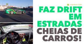 Louco faz drift em estradas públicas cheias de carros