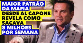 Maior PATRÃO DA MAFIA desde Al Capone revela como ganhava 8 milhões por semana