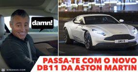 DAMN. Passa-te com o novo DB11 da Aston!