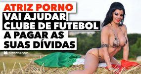 ATRIZ PORNO vai ajudar clube de futebol a pagar as suas dívidas