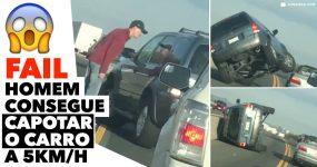 FAIL: homem consegue capotar o carro a 5km/h
