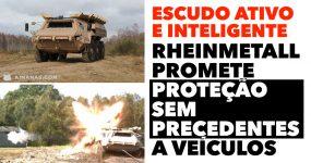 Rheinmetall promete PROTEÇÃO SEM PRECEDENTES a veículos