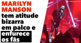 MARILYN MANSON tem atitude bizarra em palco e enfurece os fãs
