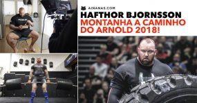 HAFTHOR BJORNSSON: Montanha a caminho do ARNOLD 2018!