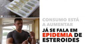 Já se fala em EPIDEMIA DE ESTERÓIDES