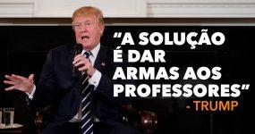 Trump quer resolver o problema dos tiroteios nas escolas.. dando armas aos professores