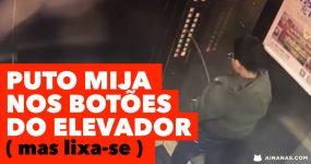 Puto MIJA NOS BOTÕES DO ELEVADOR… mas lixa-se!
