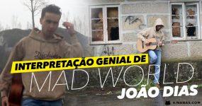 MAD WORLD: Interpretação fortíssima de um Jovem Português