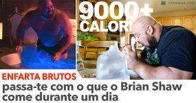 ENFARTA BRUTOS: passa-te com o que o Brian Shaw come durante um dia