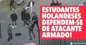 REIS: vê como alunos holandeses reagiram a atacante armado!