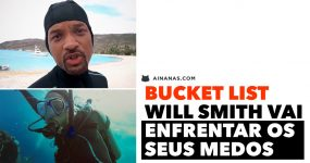 BUCKET LIST: Will Smith vai enfrentar os seus medos