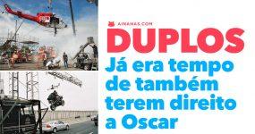 Já era tempo de OS DUPLOS também terem direito a Oscar