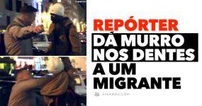 Repórter dá MURRO NOS DENTES a um Migrante em Itália