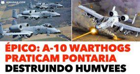 A-10 Warthogs praticam pontaria destruindo Humvees