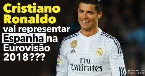 Cristiano Ronaldo vai representar Espanha na Eurovisão 2018???