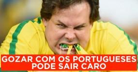 Gozar com os Portugueses Pode Sair Caro