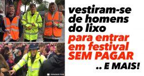 Vestem-se de HOMENS DO LIXO para ir a Festival sem Pagar